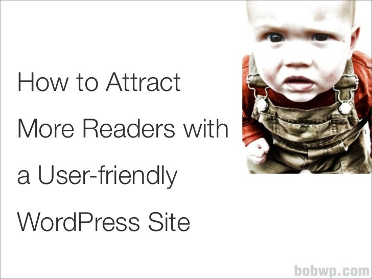 How to AttractMore Readers witha User-friendlyWordPress Site