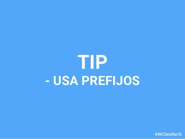dariobf.com #WCSevilla16 TIP - USA PREFIJOS