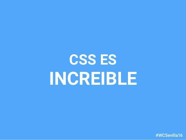 dariobf.com #WCSevilla16 CSS ES INCREIBLE