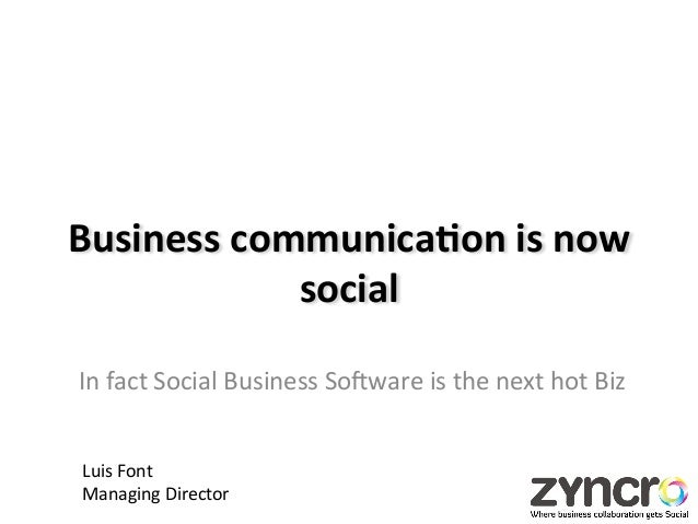 Business communica,on is now                social                                        In fact Social ...