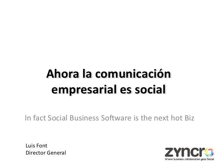 Ahora la comunicación             empresarial es social                                        In fact S...