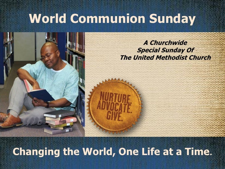 World Communion Sunday                            A Churchwide                          Special Sunday Of                 ...