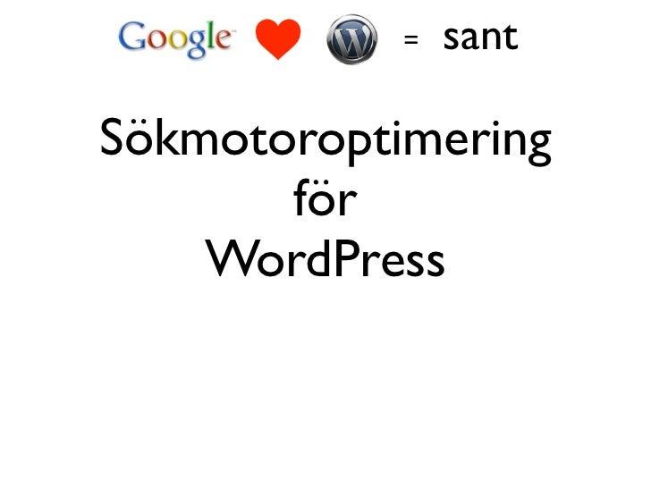 =   sant  Sökmotoroptimering        för     WordPress