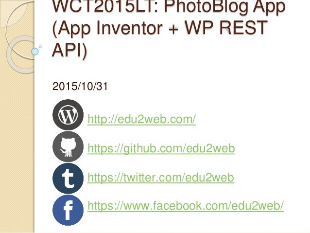Hands on PhotoBlog App with WordPress REST API and App Inventor