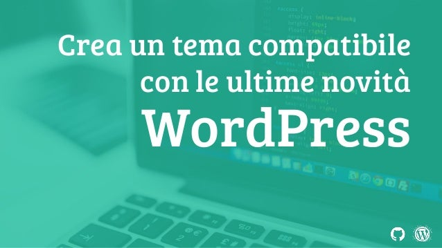 Crea un tema compatibile con le ultime novità WordPress
