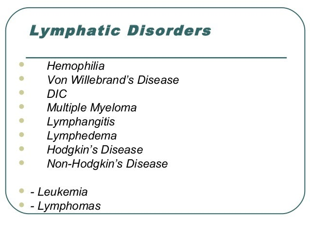 disease and disorders of the lymphatic A complete list of lymphatic diseases, disorders, and ailments that affect your lymph node system lymphatic disease is a class of disorders which directly affect t.
