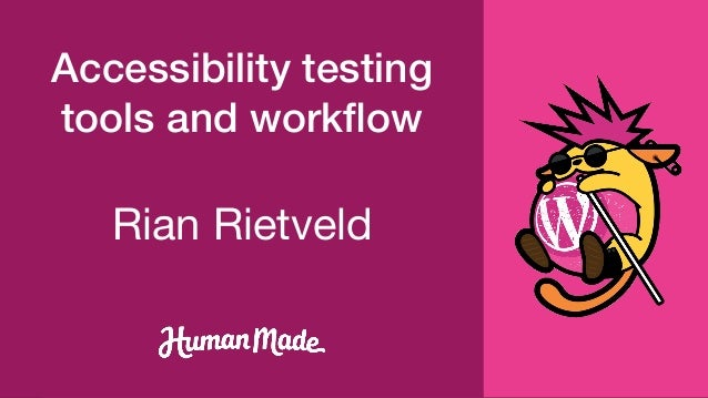Rian Rietveld Accessibility testing tools and workflow