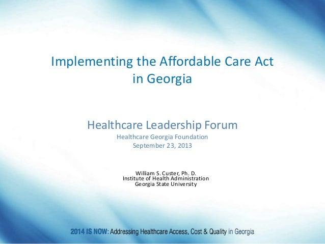 William S. Custer, Ph. D. Institute of Health Administration Georgia State University Healthcare Leadership Forum Healthca...