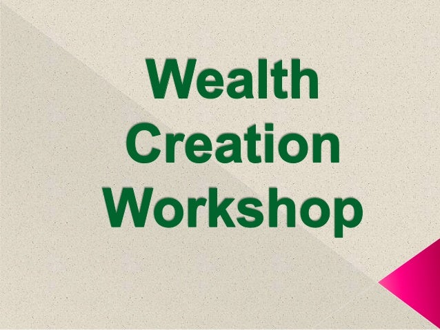 Wealth creation workshop - A way to become RICH and HAPPY