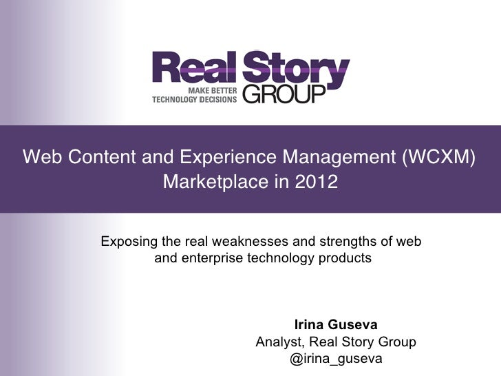 Web Content and Experience Management (WCXM)              Marketplace in 2012!       Exposing the real weaknesses and stre...