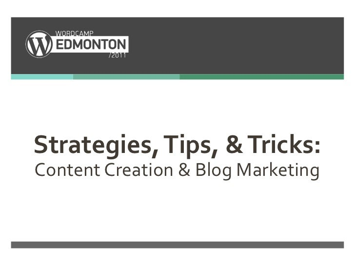 Strategies, Tips, & Tricks:Content Creation & Blog Marketing