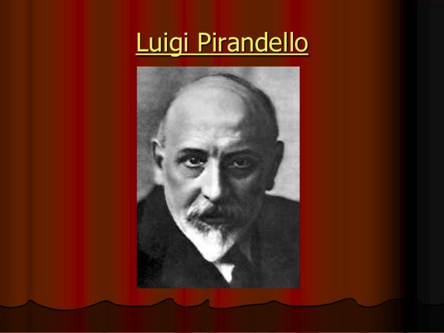 luigi pirandello thesis Delusional thought in luigi pirandello's sei personaggi in cerca d'autore scott ernest nelson a thesis submitted to the university of north carolina at chapel hill in partial.