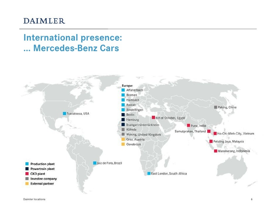 International presence: ... Mercedes-Benz Cars     Daimler locations         6