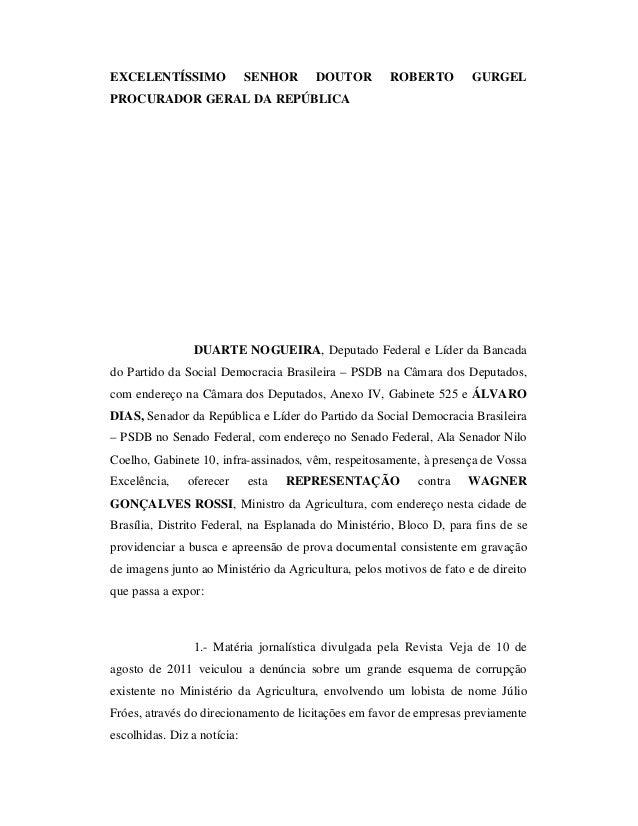 EXCELENTÍSSIMO SENHOR DOUTOR ROBERTO GURGEL PROCURADOR GERAL DA REPÚBLICA DUARTE NOGUEIRA, Deputado Federal e Líder da Ban...