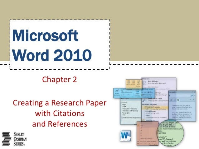 MicrosoftWord 2010       Chapter 2Creating a Research Paper      with Citations     and References