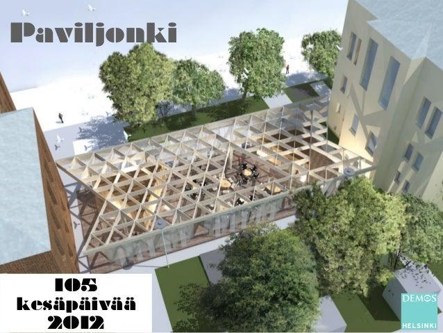 Paviljonki   105kesäpäivää  2012