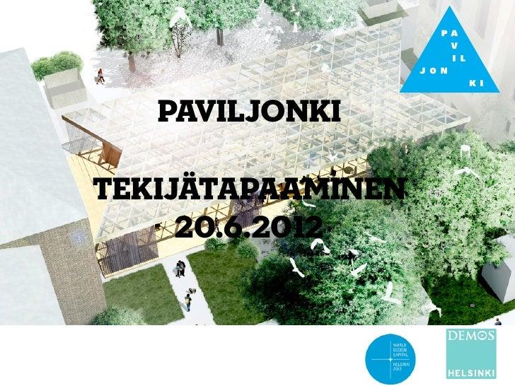 paviljonkitekijätapaaminen     20.6.2012