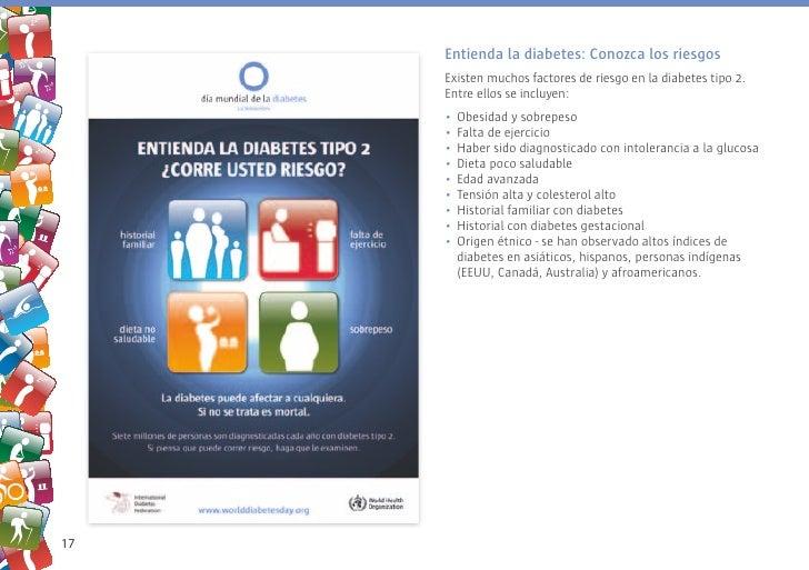 Entienda la diabetes: Conozca los riesgos      Existen muchos factores de riesgo en la diabetes tipo 2.      Entre ellos s...