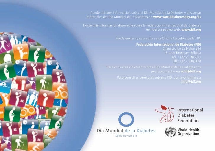 Puede obtener información sobre el Día Mundial de la Diabetes y descargar   materiales del Día Mundial de la Diabetes en w...