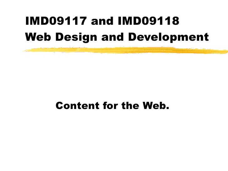 IMD09117 and IMD09118  Web Design and Development Content for the Web.