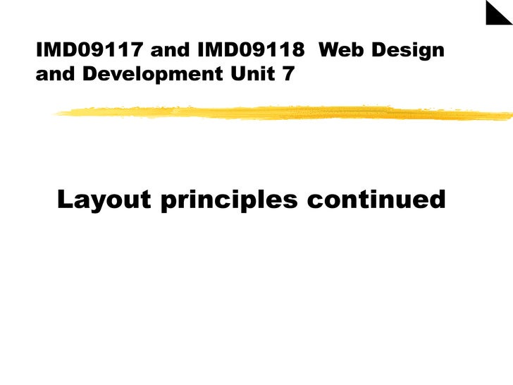 IMD09117 and IMD09118  Web Design and Development Unit 7 Layout principles continued