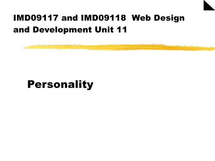 IMD09117 and IMD09118  Web Design and Development Unit 11 Personality