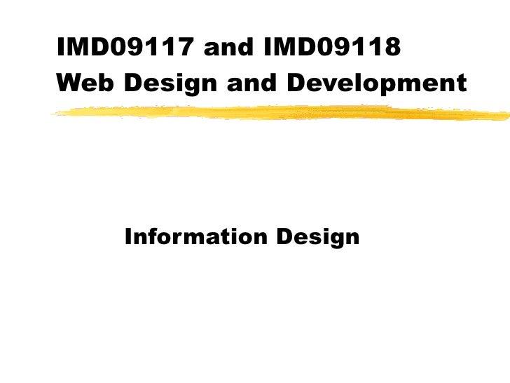 IMD09117 and IMD09118  Web Design and Development Information Design