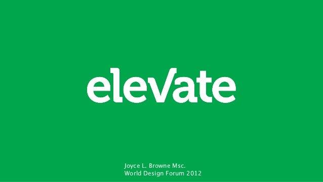 Joyce L. Browne Msc.World Design Forum 2012