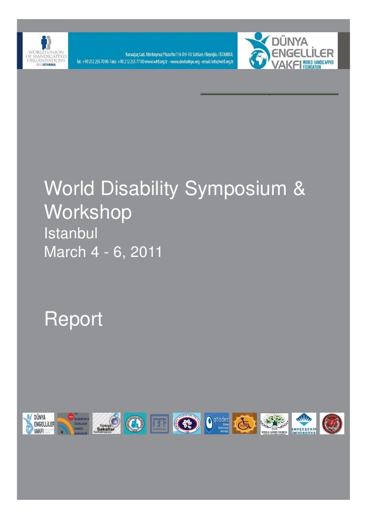 World Disability Symposium &WorkshopIstanbulMarch 4 - 6, 2011Report