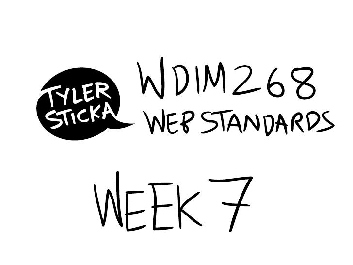 WDIM268 Week 7 (Summer 2009)