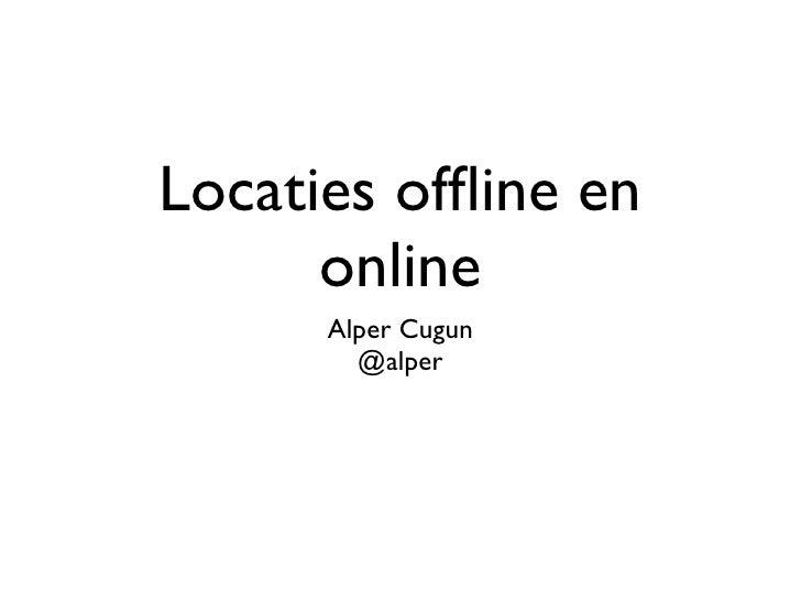 Locaties offline en       online       Alper Cugun         @alper
