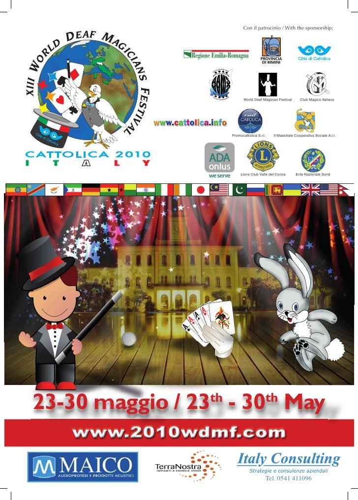 Con il patrocinio / With the sponsorship:                                World Deaf Magician Festival       Club Magico It...