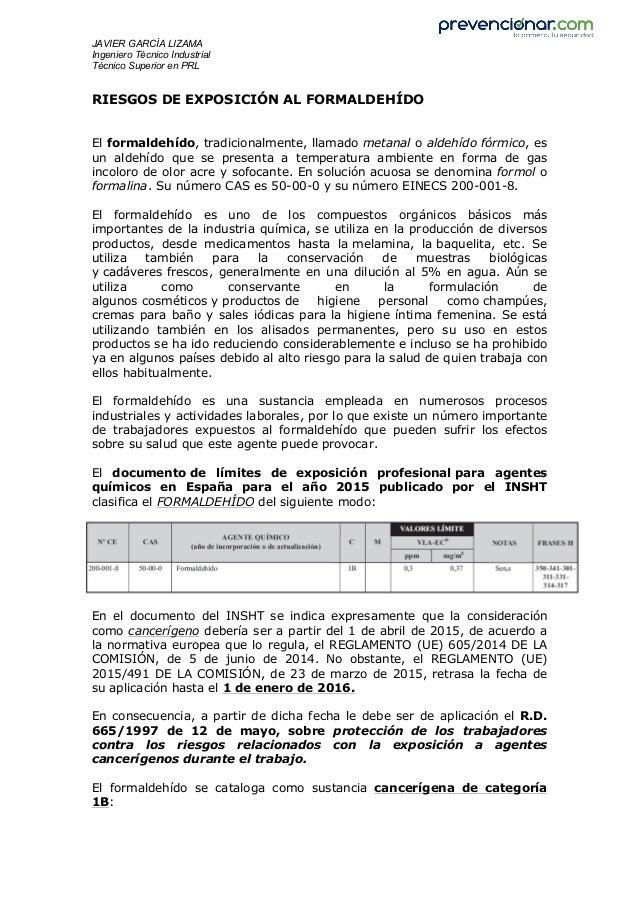 JAVIER GARCÍA LIZAMA Ingeniero Técnico Industrial Técnico Superior en PRL RIESGOS DE EXPOSICIÓN AL FORMALDEHÍDO El formald...