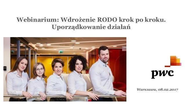 Confidential information for the sole benefit and use of PwC's client. Webinarium: Wdrożenie RODO krok po kroku. Uporządko...