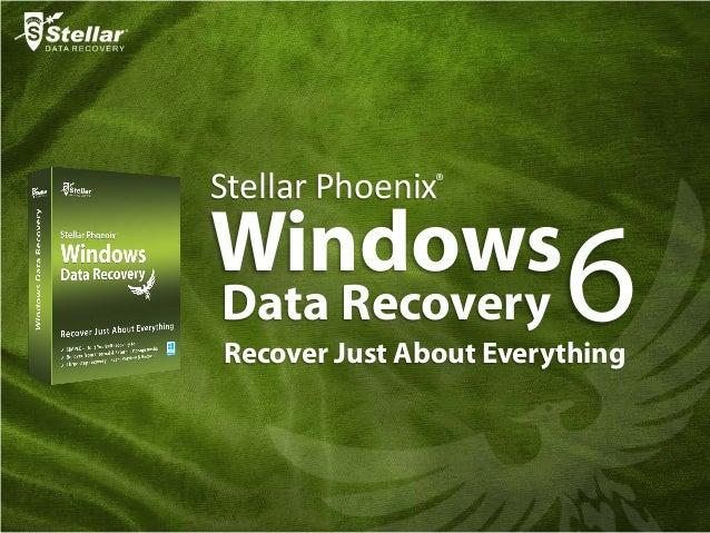 WindowsData RecoveryStellar Phoenix6®Recover Just About Everything
