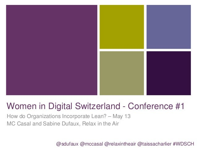 Women in Digital Switzerland - Conference #1 How do Organizations Incorporate Lean? – May 13 MC Casal and Sabine Dufaux, R...