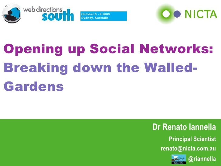 October 6 - 9 2009          Sydney, Australia     Opening up Social Networks: Breaking down the Walled- Gardens           ...