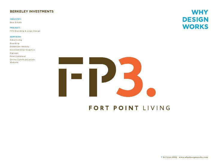 BERKELEY INVESTMENTS  INDUSTRY: Real Estate  PROJECT: FP3 Branding & Logo Design  SERVICES: Advertising Branding Corporate...