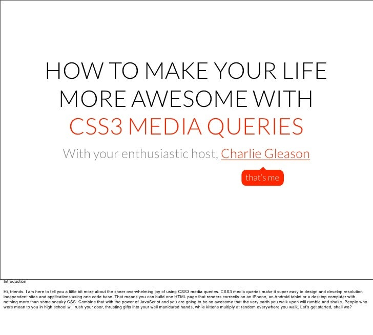 HOW TO MAKE YOUR LIFE                      MORE AWESOME WITH                      CSS3 MEDIA QUERIES                      ...