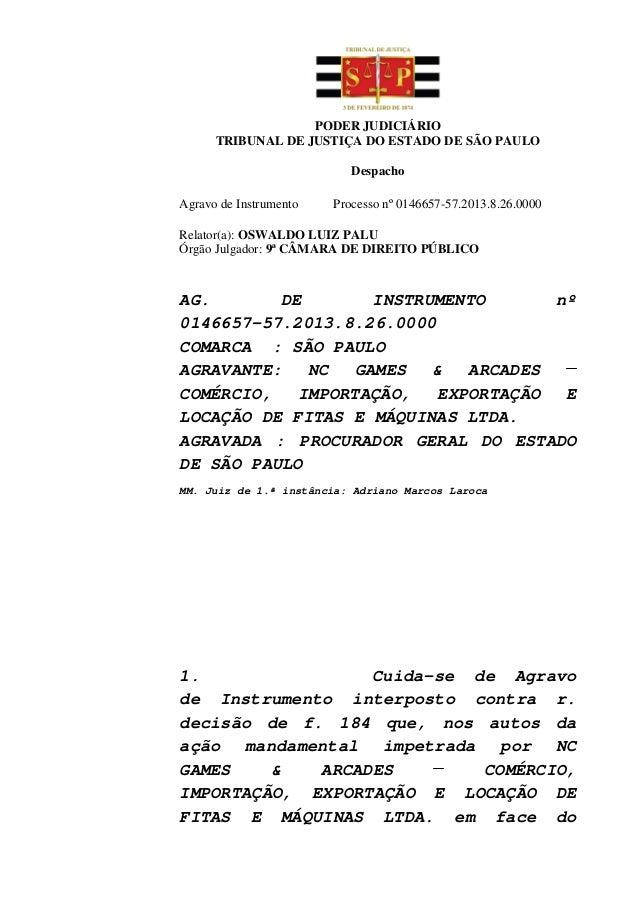 PODER JUDICIÁRIO TRIBUNAL DE JUSTIÇA DO ESTADO DE SÃO PAULO Despacho Agravo de Instrumento Processo nº 0146657-57.2013.8.2...