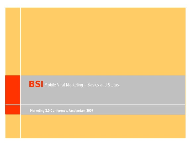 BSI Mobile Viral Marketing – Basics and Status  Marketing 2.0 Conference, Amsterdam 2007