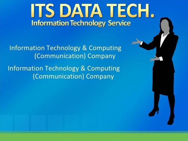 Information Technology & Computing  (Communication) Company Information Technology & Computing  (Communication) Company