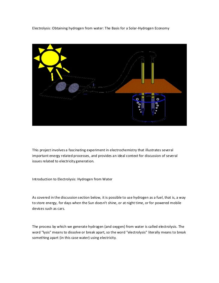 Electrolysis: Obtaining hydrogen from water: The Basis for a Solar-Hydrogen EconomyThis project involves a fascinating exp...