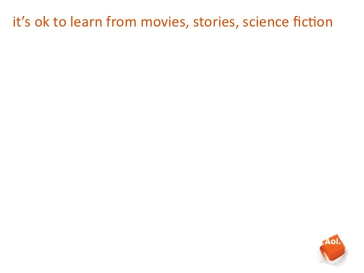 it's ok to learn from movies, stories, science fic8on