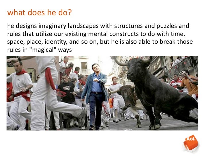 what does he do?he designs imaginary landscapes with structures and puzzles and rules that u8l...
