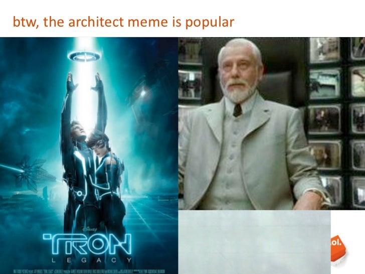 btw, the architect meme is popular