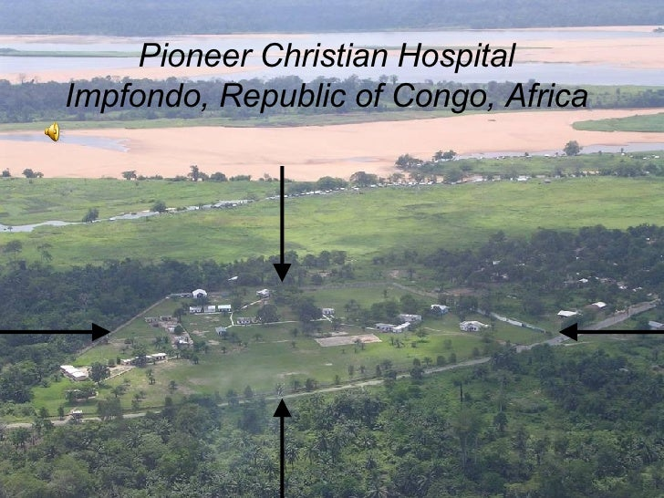 Pioneer Christian Hospital Impfondo, Republic of Congo, Africa