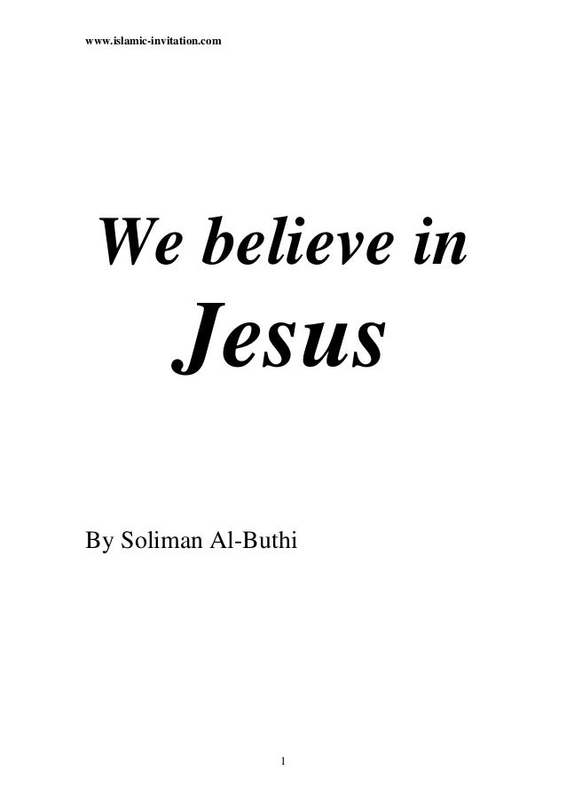 www.islamic-invitation.com We believe in                 JesusBy Soliman Al-Buthi                             1
