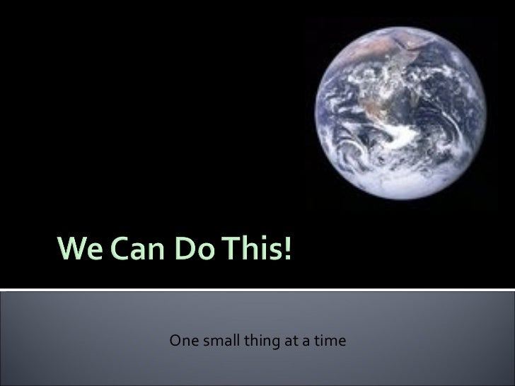 One small thing at a time