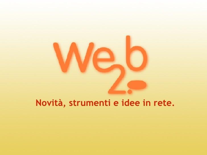 Novità, strumenti e idee in rete.